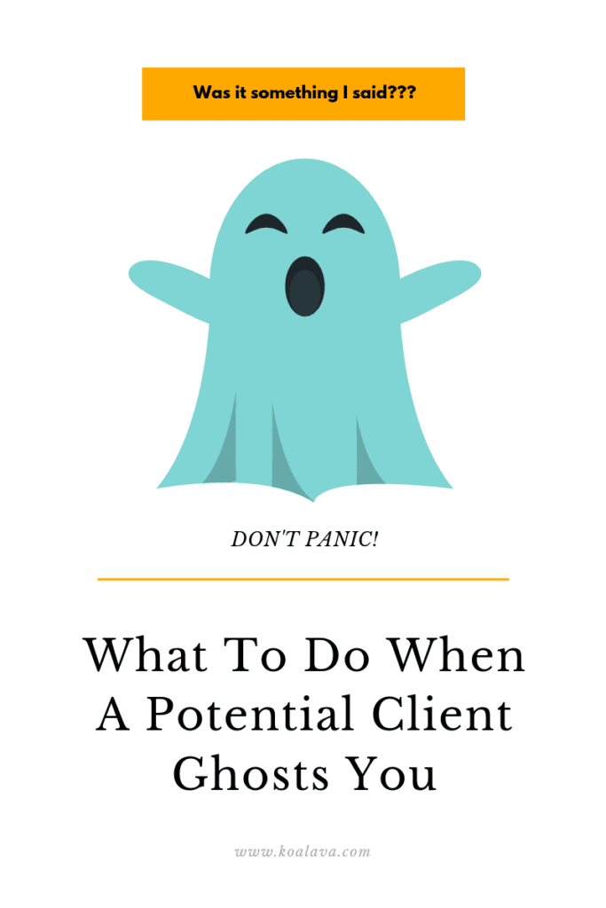 What to do when a potential client ghosts you.
