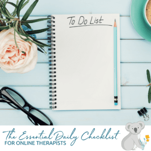 The Essential Daily Checklist for Online Therapists