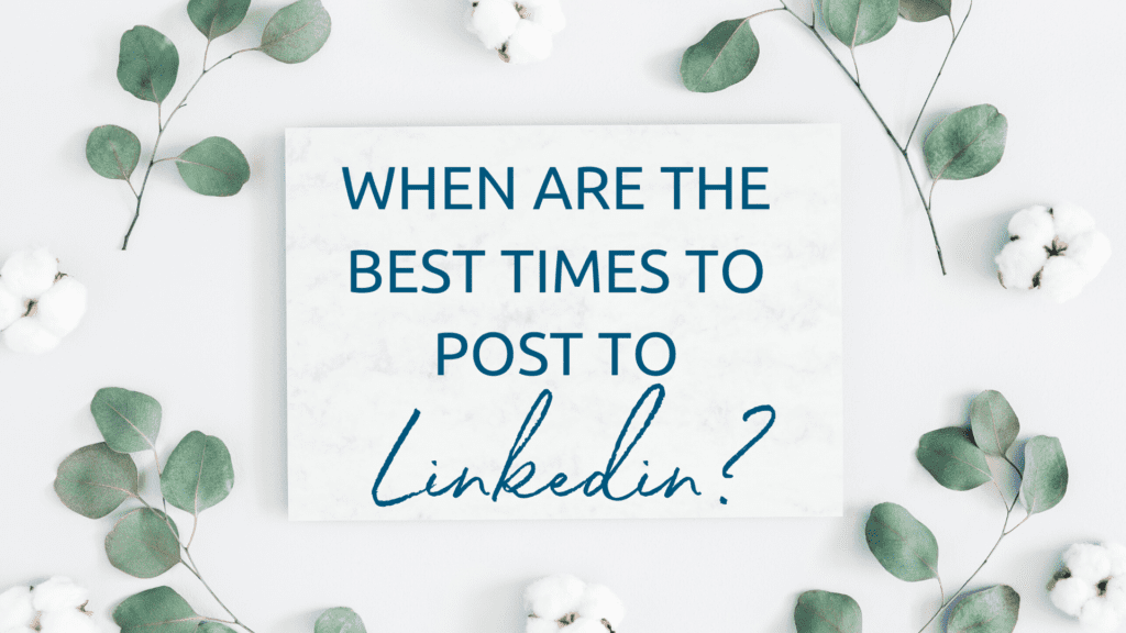 When are the best times to post to LinkedIn